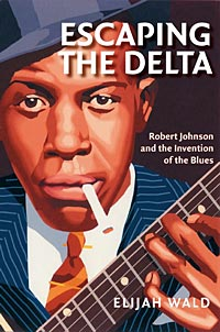 Bob Johnson Leroy >> Escaping the Delta: Robert Johnson and the Invention of the Blues